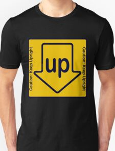 Up Is Down - Always wrong. T-Shirt