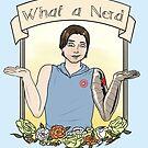 What a Nerd by Zoe Kierce