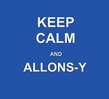 Keep Calm and Allons-y case (blue) by LaurenAOK