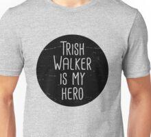 Trish Walker is my hero (black) Unisex T-Shirt