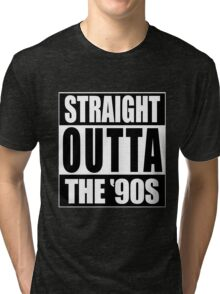Straight Outta The '90s Tri-blend T-Shirt