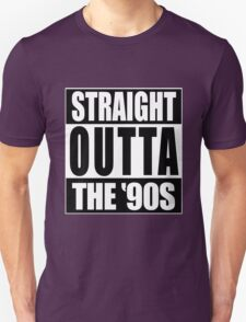 Straight Outta The '90s T-Shirt