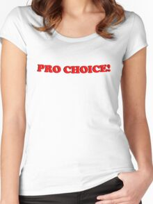 Pro Choice 2 Women's Fitted Scoop T-Shirt