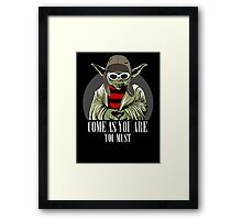 Come As You Are You Must Framed Print