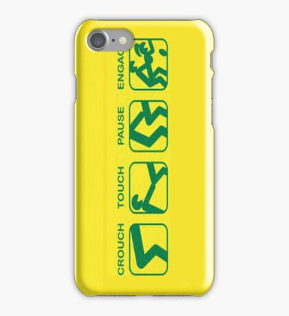 Crouch , touch , pause , engage iPhone Case/Skin