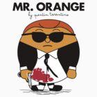Mr. Orange (Mr. Men versus Reservoir Dogs) by Pieter Dom