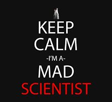 steins gate keep calm i'm a mad scientist anime manga shirt Unisex T-Shirt