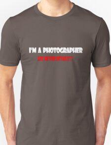 I'm a Photographer White Unisex T-Shirt
