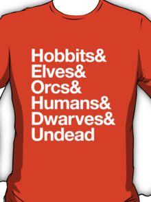 Hobbits Elves Orcs Humans Dwarves Undead T-Shirt
