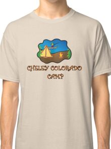 Cheley Colorado Camp truck stop novelty tee Classic T-Shirt