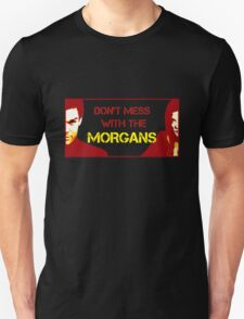 Don't Mess with the Morgans T-Shirt