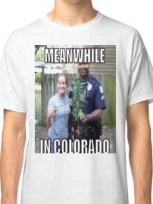 Meanwhile in Colorado Classic T-Shirt