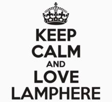 Keep Calm and Love LAMPHERE by esteron