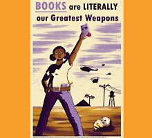 Books are Literally Our Greatest Weapons Unisex T-Shirt