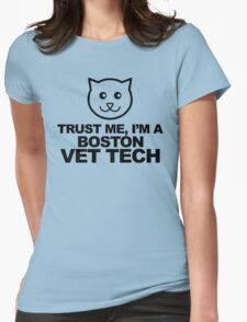 TRUST ME, I'M A BOSTON VET TECH T-Shirt