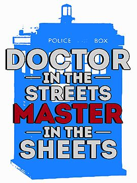 Doctor in the Streets, Master in the Sheets by Caffrin25