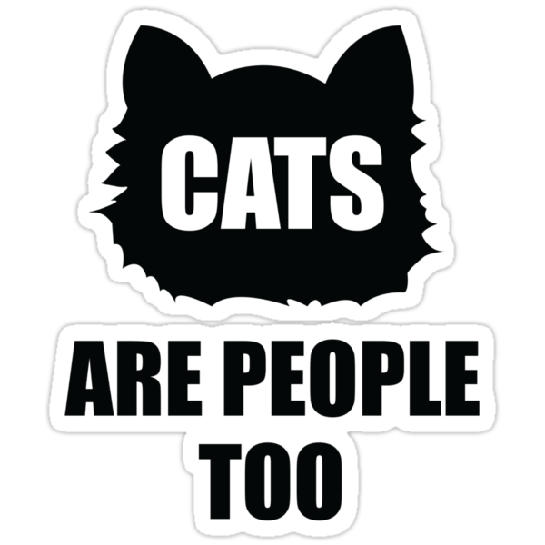 Cats Are People Too by agalante