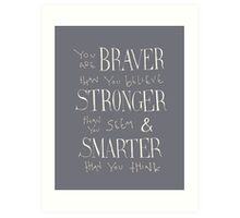 You are Braver - Winnie the Pooh quote  Art Print