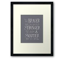 You are Braver - Winnie the Pooh quote  Framed Print
