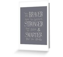 You are Braver Greeting Card