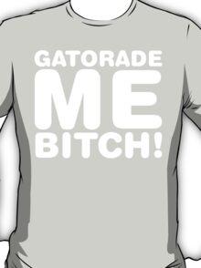 Breaking bad - pinkman quotes - gatorade me bitch T-Shirt