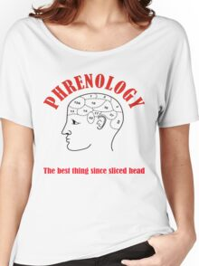 Phrenology - The best thing since sliced head Women's Relaxed Fit T-Shirt