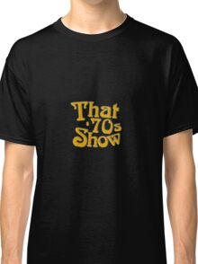 That 70's Show Classic T-Shirt
