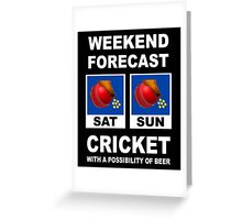 Funny Cricket Weekend Forecast Greeting Card