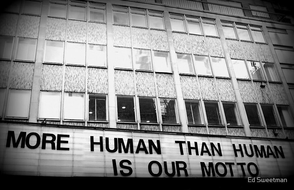 More Human Than Human by Ed Sweetman