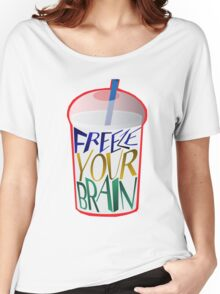 Freeze Your Brain Women's Relaxed Fit T-Shirt