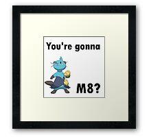 You're gonna Dewott m8? Framed Print