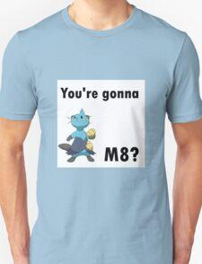You're gonna Dewott m8? Unisex T-Shirt