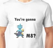 You're gonna Dewott m8? Unisex T-Shirt
