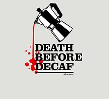 Death Before Decaf Coffee Poster Unisex T-Shirt