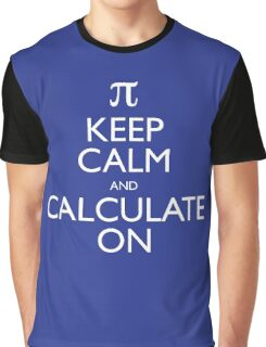 Keep Calm and Calculate On Graphic T-Shirt