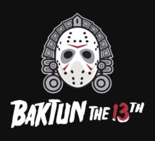 Baktun the 13th by Ryan Sawyer