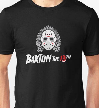 Baktun the 13th Unisex T-Shirt