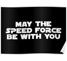 May The Speed Force Be With You Poster