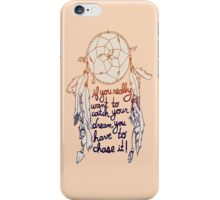 "Dream Catcher: ""If you really want to catch your dreams, you have to chase it"" - Iphone Case   iPhone Case/Skin"