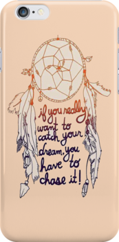 """Dream Catcher: """"If you really want to catch your dreams, you have to chase it"""" - Iphone Case   by sullat04"""