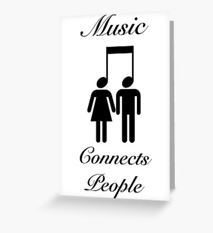 Music Connects People Greeting Card