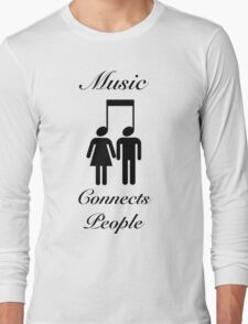 Music Connects People Long Sleeve T-Shirt