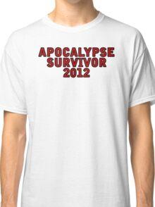 Apocalypse Survivor 2012  Classic T-Shirt