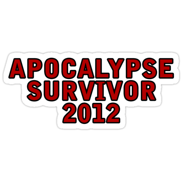 Apocalypse Survivor 2012  by Kingofgraphics