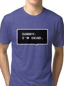 """Monster Party - """"SORRY, I'M DEAD."""" Tri-blend T-Shirt"""