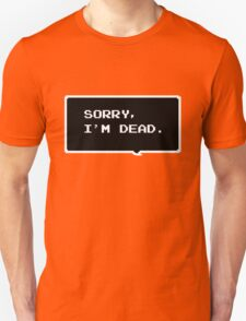 "Monster Party - ""SORRY, I'M DEAD."" Unisex T-Shirt"