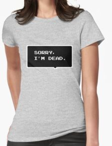 """Monster Party - """"SORRY, I'M DEAD."""" Womens Fitted T-Shirt"""