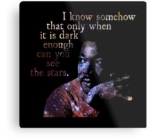 Dark Enough - Martin Luther King Jr. Metal Print