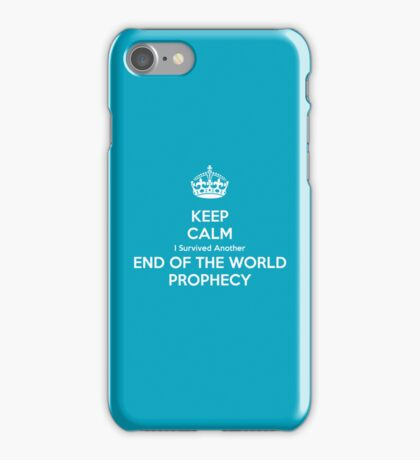 Keep Calm I Survived Another End of the World Prophecy iPhone Case/Skin