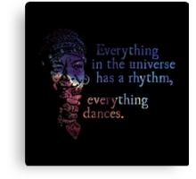 Everything Dances - Maya Angelou Canvas Print
